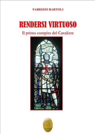 Libro Rendersi Virtuoso di Fabrizio Bartoli
