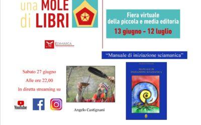 """""""Manuale di iniziazione sciamanica"""" con Angelo Castignani – Sabato 27 giugno"""