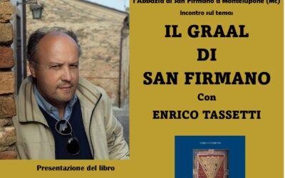 Il Graal di San Firmano. Scopriamo le Marche misteriose con E. Tassetti